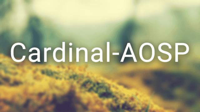 Cardinal AOSP v3.4.1 ROM